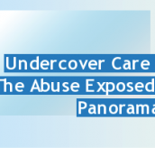 Undercover Care - The Abuse Exposed