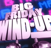 Sam & Mark's Big Friday Wind Up